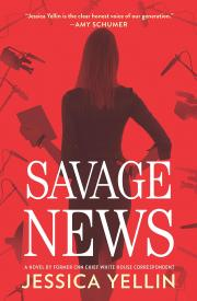 SAVAGE NEWS by Jessica Yellin