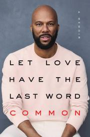 LET LOVE HAVE THE LAST WORD by Common