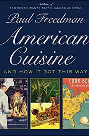 AMERICAN CUISINE by Paul Freedman