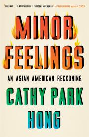 MINOR FEELINGS by Cathy Park Hong