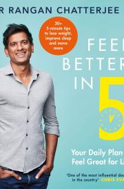 FEEL BETTER IN 5 by Rangan Chatterjee