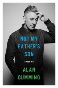 NOT MY FATHER'S SON by Alan Cumming