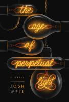 THE AGE OF PERPETUAL LIGHT by Josh Weil