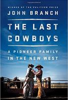 THE LAST COWBOYS: A PIONEER FAMILY IN THE NEW WEST by John Branch